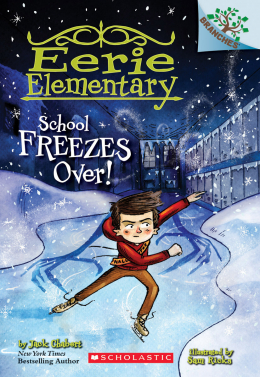 Eerie Elementary #5: School Freezes Over! A Branches Book