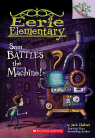 Eerie Elementary #6: Sam Battles the Machine!: A Branches Book