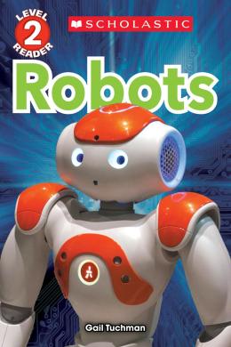 Scholastic Reader, Level 2: Robots
