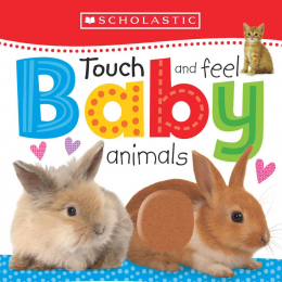 Scholastic Early Learners: Touch and Feel Baby Animals