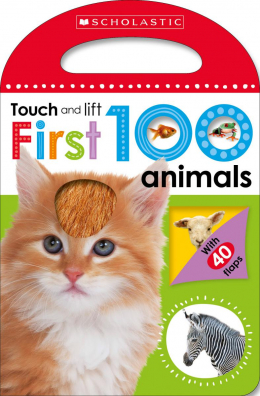 Scholastic Early Learners: Touch and Lift First 100 Animals
