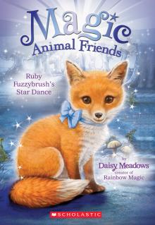 Magic Animal Friends #7: Ruby Fuzzybrush's Star Dance