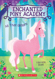 Enchanted Pony Academy #1: All That Glitters