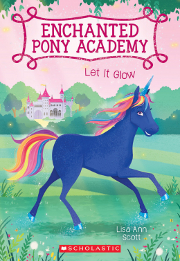 Enchanted Pony Academy #3: Let It Glow