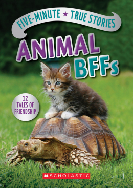 Five-Minute True Stories: Animal BFFs