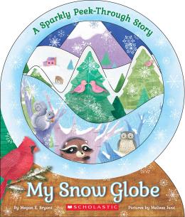 My Snow Globe: A Sparkly Peek-Through Story