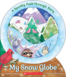 My Snow Globe: A Sparkly Peek-Through Story