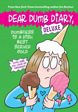 Dear Dumb Diary Deluxe Edition: Dumbness is a Dish Best Served Cold