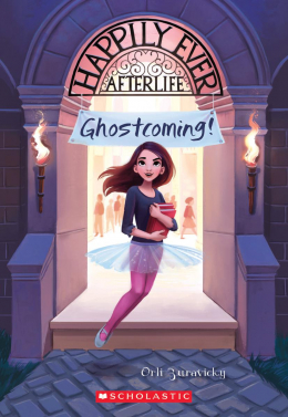 Happily Ever Afterlife #1: Ghostcoming!