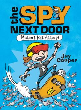 The Spy Next Door #1: Mutant Rat Attack!