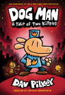 Dog Man #3: Dog Man: A Tale of Two Kitties: From the Creator of Captain Underpants