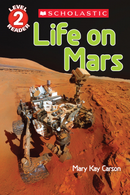 Scholastic Reader, Level 2: Life on Mars
