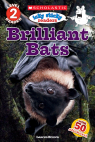 Scholastic Reader, Level 2: Icky Sticky Readers: Brilliant Bats