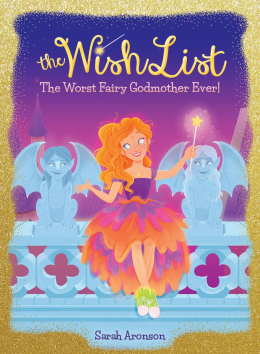 The Wish List #1: Worst Fairy Godmother Ever!