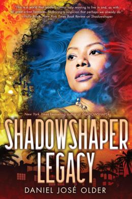 Shadowshaper Legacy (The Shadowshaper Cypher, Book 3)