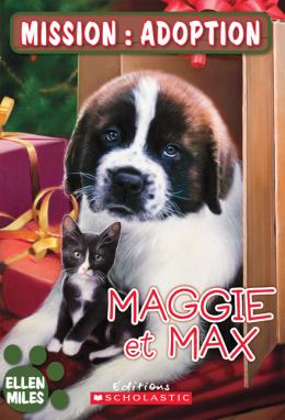 Mission : adoption : Maggie et Max