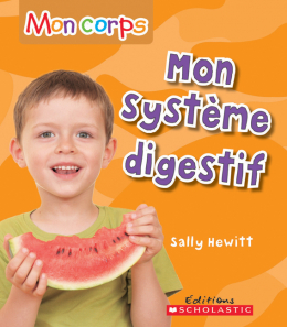 Mon corps : Mon système digestif