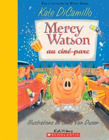 Mercy Watson au ciné-parc
