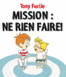Mission : ne rien faire!