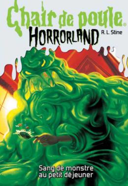 Chair de poule Horrorland : N° 3 - Sang de monstre au petit déjeuner
