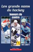 Les grands noms du hockey : Joueurs de centre