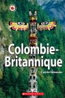 Le Canada vu de près : Colombie-Britannique