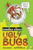 Horrible Science: Ugly Bugs