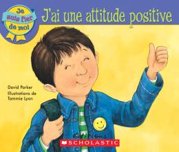 Je suis fier de moi : J'ai une attitude positive