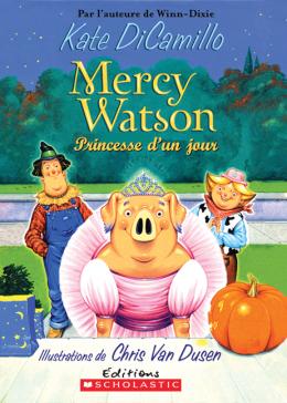 Mercy Watson : Princesse d'un jour