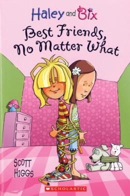 Haley and Bix: Best Friends No Matter What