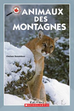 Le Canada vu de près : Les animaux des montagnes