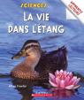 Apprentis lecteurs - Sciences : La vie dans l'étang