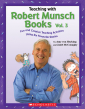 Teaching with Robert Munsch Books Vol. 3