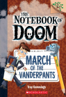 The Notebook of Doom #12: March of the Vanderpants: A Branches Book