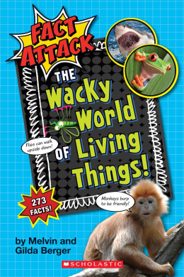 Fact Attack #1: Plants and Animals The Wacky World of Living Things!