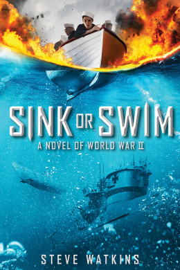 Sink or Swim: A Novel of WWII