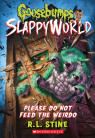 Goosebumps Slappyworld #4: Please Do Not Feed The Weirdo