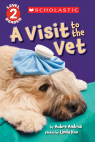 Scholastic Reader, Level 2: A Visit to the Vet