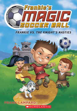 Frankie's Magic Soccer Ball #5: Frankie vs. the Knight's Nasties