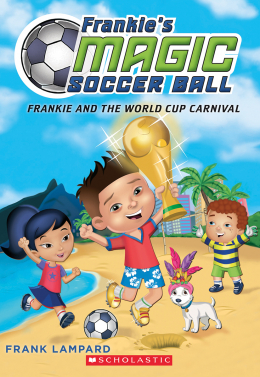 Frankie's Magic Soccer Ball #6: Frankie and the World Cup Carnival