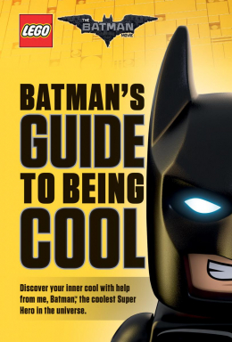LEGO® Batman Movie: Batman's Guide to Being Cool
