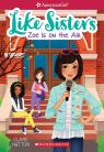 American Girl: Like Sisters #3: Zoe is on the Air
