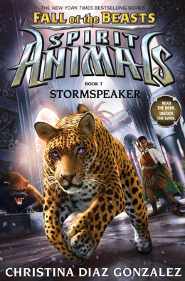 Spirit Animals: Fall of the Beasts: Book 7: Stormspeaker