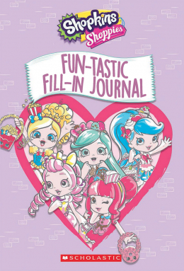 Shopkins Shoppies: Fun-Tastic Fill-In Journal