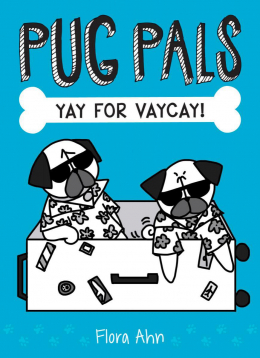 Pug Pals #2: Yay For Vaycay!