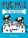 Pug Pals #2: Yay For Vaycay!