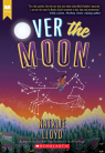 Over the Moon (Scholastic Gold)
