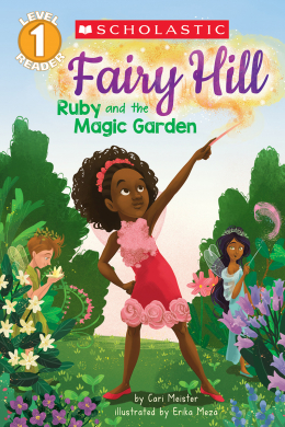 Scholastic Reader, Level 1: Fairy Hill #1: Ruby and the Magic Garden