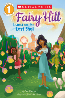 Scholastic Reader, Level 1: Fairy Hill #2: Luna and the Lost Shell