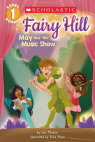 Scholastic Reader, Level 1: Fairy Hill: May and the Music Show